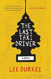 THE LAST TAXI DRIVER by Lee Durkee