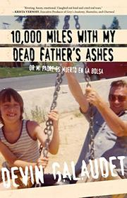 10,000 MILES WITH MY DEAD FATHER'S ASHES by Devin Galaudet