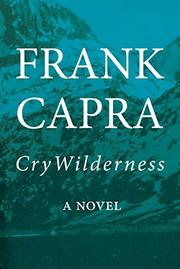 CRY WILDERNESS by Frank Capra