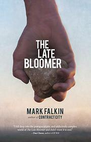 THE LATE BLOOMER by Mark  Falkin