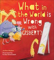 WHAT IN THE WORLD IS WRONG WITH GISBERT? by Jochen Weeber