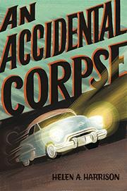 AN ACCIDENTAL CORPSE by Helen A.  Harrison
