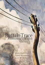 BUFFALO TRACE by Mary Cappello
