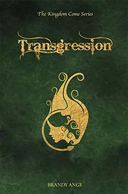 TRANSGRESSION  by Brandy Ange