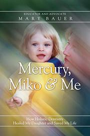 MERCURY, MIKO & ME by Mary Bauer