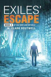 EXILES' ESCAPE by W. Clark  Boutwell