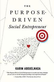 THE PURPOSE-DRIVEN SOCIAL ENTREPRENEUR by Karim Abouelnaga