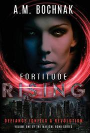 FORTITUDE RISING by A.M.  Bochnak