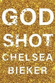 GODSHOT by Chelsea Bieker