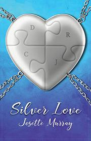 SILVER LOVE by Josette  Murray
