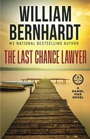 THE LAST CHANCE LAWYER by William Bernhardt