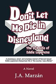 DON'T LET ME DIE IN DISNEYLAND by J.A.  Marzán