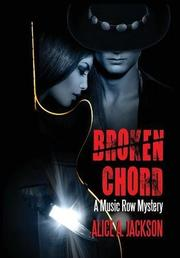 BROKEN CHORD by Alice A.  Jackson