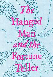 THE HANGED MAN AND THE FORTUNE TELLER by Lucy Banks