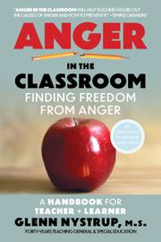 ANGER IN THE CLASSROOM by Glenn  Nystrup