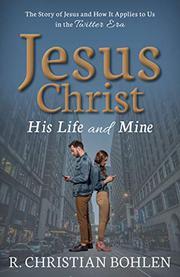 JESUS CHRIST by R. Christian  Bohlen