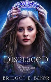 DISPLACED by Bridget E.  Baker