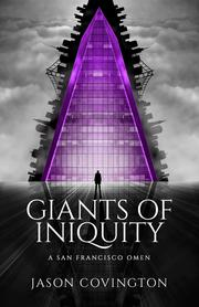 GIANTS OF INIQUITY by Jason Covington