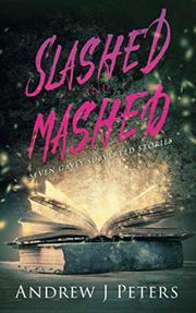 SLASHED AND MASHED by Andrew J. Peters