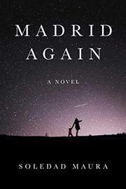MADRID AGAIN by Soledad Maura