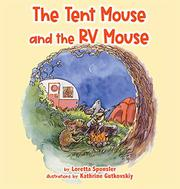 THE TENT MOUSE AND THE RV MOUSE by Loretta  Sponsler