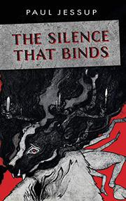 THE SILENCE THAT BINDS by Paul Jessup