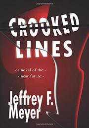 CROOKED LINES by Jeffrey F.  Meyer