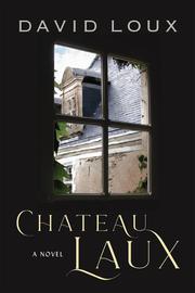 CHATEAU LAUX by David Loux