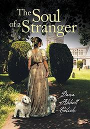 THE SOUL OF A STRANGER by Dana Abbott  Celich