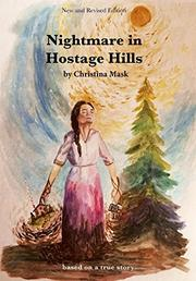 NIGHTMARE IN HOSTAGE HILLS by Christina  Mask