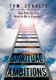 SPIRITUAL AMBITIONS by Tom  Schulte