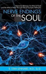 NERVE ENDINGS OF THE SOUL by E. Stan  Lennard