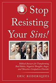STOP RESISTING YOUR SINS! by Eric  Roderiques
