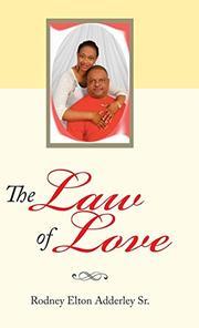THE LAW OF LOVE by Rodney Elton  Adderley Sr.