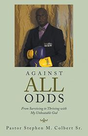 AGAINST ALL ODDS by Stephen M.  Colbert