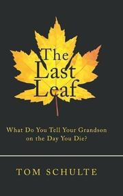THE LAST LEAF by Tom  Schulte