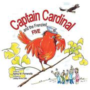 CAPTAIN CARDINAL AND THE FRENZIED FIVE by Nancy M. Femenella