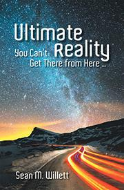 ULTIMATE REALITY by Sean M.  Willett