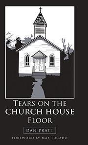 TEARS ON THE CHURCH HOUSE FLOOR by Dan Pratt