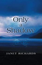 ONLY A SHADOW by Janet Richards