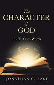 THE CHARACTER OF GOD by Jonathan G.  East