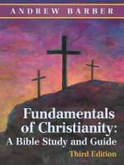 FUNDAMENTALS OF CHRISTIANITY by Andrew  Barber