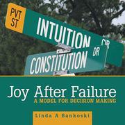 JOY AFTER FAILURE by Linda A  Bankoski