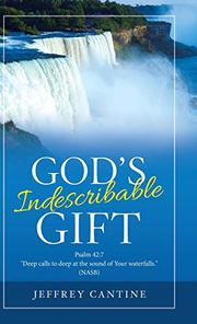 GOD'S INDESCRIBABLE GIFT by Jeffrey  Cantine