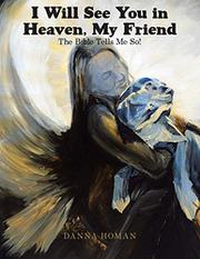 I WILL SEE YOU IN HEAVEN, MY FRIEND by Danna  Homan