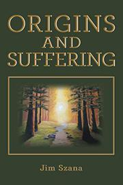 ORIGINS AND SUFFERING by Jim  Szana