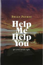 HELP ME HELP YOU by Brian Petree