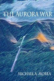 THE AURORA WAR by Michael A. Morea