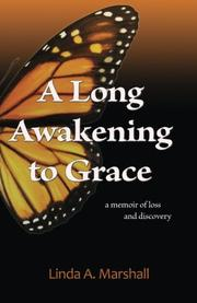 A LONG AWAKENING TO GRACE by Linda A.  Marshall