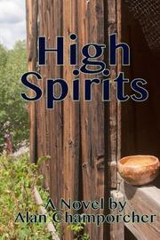 HIGH SPIRITS by Alan  Champorcher